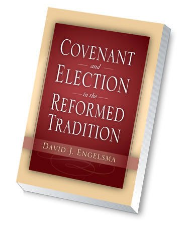 Covenant & Election in the Reformed Tradition