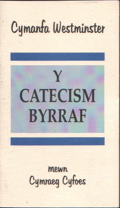 Westminster Shorter Catechism in Welsh